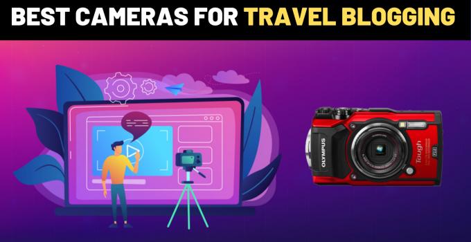 best cameras for travel blogging